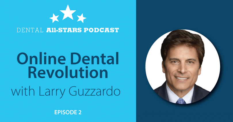 Online Dental Revolution with Larry Guzzardo
