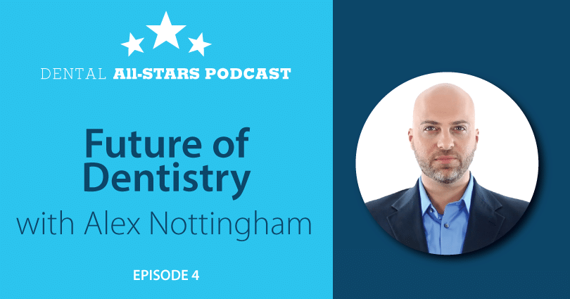 The Future of Dentistry with Alex Nottingham