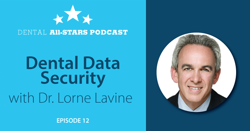 Dental Data Security with Dr. Lorne Lavine