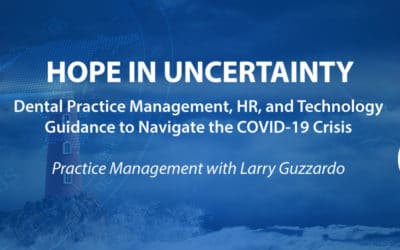 Hope In Uncertainty: Part 2 – Practice Management Issues with Larry Guzzardo
